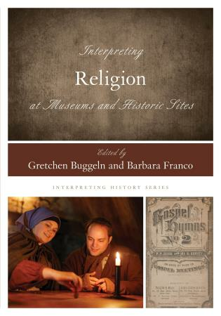 Figure 1:Interpreting Religion at Museums and Historic Sites. Rowman & Littlefield Publishers.